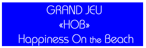 Grand Jeu - HOB Happiness On the Beach